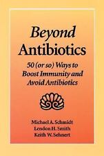 Beyond Antibiotics: 50 (or so) Ways to Boost Immunity and Avoid Antibiotics Seco
