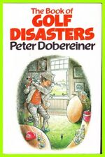 The Book of Golf Disasters by Peter Dobereiner  Hard Bound with Dust Jacket Nice