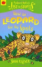 How The Leopard Got His Spots (Just So Stories),Shoo Rayner