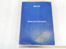 MANUALE ORIGINALE NORME PER LE RIPARAZIONI FIAT 131 1300 1600 1 SERIE STAMPA '79