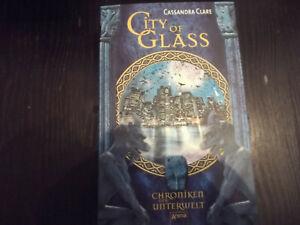 Cassandra Clare - City of Glass (Chroniken der Unterwelt)