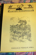 CUSTER LITTLE BIG HORN 'CUSTER CHRONICLES' TOM O'NEIL.