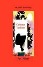 Christmas Traditions : An Amish Love Story by Fay Risner (2008, Paperback)