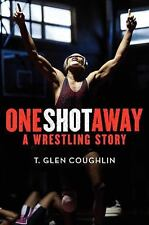 One Shot Away: A Wrestling Story-ExLibrary