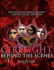 Girlfight: Behind the Scenes by Kelcey Coe (2017, Paperback)