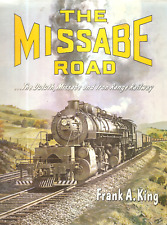 KING, Frank A. - THE MISSABE ROAD. The Duluth, Missabe and Iron Range Railway.