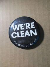 Vintage ***  WE'RE CLEAN ****  pin back by Van Walters & Rogers