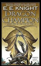 NEW Dragon Champion (One of the Age of Fire  #1) by E.E. Knight