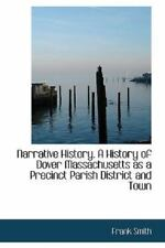 Narrative History. a History of Dover Massachusetts as a Precinct Parish Dist...