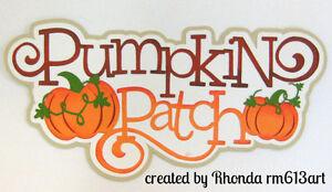Pumpkin Patch paper piecing title premade scrapbook page album card by  Rhonda