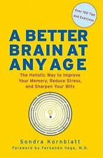 New, A Better Brain at Any Age: The Holistic Way to Improve Your Memory, Reduce