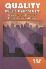 Quality Public Management, What It Is and How It Can Be Improved and Advanced