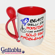 Tazza con cucchiaino Beati quelli di Houston che hanno solo un problema! Rossa!