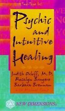 Psychic and Intuitive Healing (New Dimensions Books) Judith Orloff, Barbara Bre