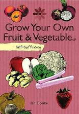 Self-sufficiency Grow Your Own by Ian Cooke (Paperback)