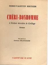 CHERI-BONHOMME, par Pierre-Valentin BERTHIER, L'AMITIE PAR LE LIVRE