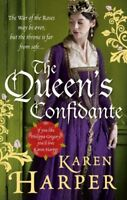 The Queen's Confidante. by Karen Harper By Karen Harper