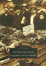 AU TEMPS DES HALLES, MARCHÉS, PETITS MÉTIERS + Jean GUILBAUD