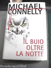 IL BUIO OLTRE LA NOTTE Michael Connelly Mondolibri 2003 Libro Narrativa Romanzo