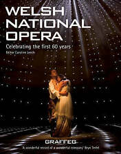 Welsh National Opera: Celebrating the First 60 Years by Caroline Leech...