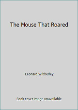 The Mouse That Roared by Leonard Wibberley