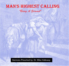 Man's Highest Calling - Being a Servant Preaching CD's
