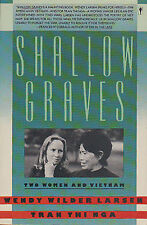 SHALLOW GRAVES: Two Women and Vietnam by Tran Thi Nga & Wendy W. Larsen 1987 PB