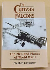 Canvas Falcons: the Men and Planes of World War 1 by Stephen Longstreet - NEW HB