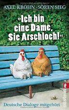 »Ich bin eine Dame, Sie Arschloch!«: Deutsche Dialoge mi... | Buch | Zustand gut