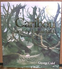 Caribou and the Barren-Lands by George Calef-First Paperback Edition-1995