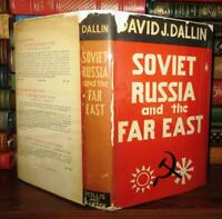 Dallin, David J.  SOVIET RUSSIA AND THE FAR EAST  1st Edition 1st Printing