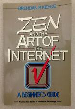 ZEN AND ART OF INTERNET: A BEGINNER'S GUIDE By Brendan P. Kehoe