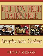Gluten Free and Dairy Free Everyday Asian Cooking by Bindu Menon (2008,...