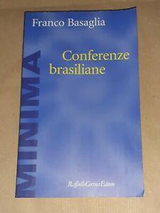 Conferenze brasiliane di Franco Basaglia - Raffaello Cortina Editore, 2000