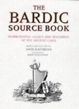Bardic Source Book : Inspirational Legacy and Teachings of the Ancient Celts...