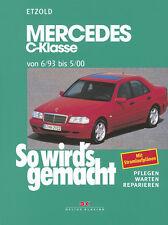 Mercedes C-Klasse 6/93 Benzin Reparaturanleitung Reparaturbuch So wirds gemacht