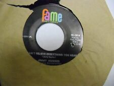 Jimmy Hughes Don't Lose Your Good Thing/You Can't Believe 45 rpm Fame Records EX