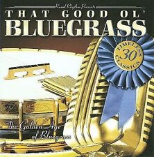 """THAT GOOD OL' BLUEGRASS, CD """"THE GOLDEN AGE OF BLUEGRASS"""" NEW SEALED"""
