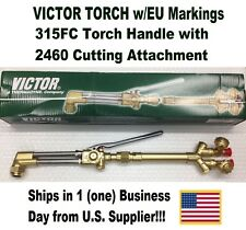 VICTOR 315FC TORCH HANDLE W/CA2460 CUTTING ATTACHMENT w/EU Mark (Excess Stock)