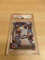 Kyle Schwarber Chicago Cubs Baseball Card Autographed Signed PSA/DNA Certified