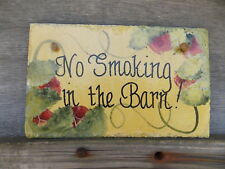 NO SMOKING IN THE BARN SLATE PLAQUE  HAND PAINTED