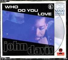 JOHN DAVIS - WHO DO YOU LOVE - CD MAXI [2511]