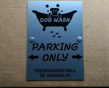 Dog Wash Parking Seulement les intrus sera aboyait à parolour Plaque Signe