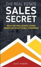 Real Estate Sales Secret : What Top Real Estate Listing Agents Do Today to Se...