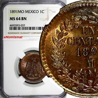 Mexico SECOND REPUBLIC Copper 1891 Mo Centavo NGC MS64 BN CHOICE COIN KM# 391.6