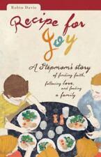 Recipe for Joy: A Stepmom's Story of Finding Faith, Following Love & Feeding New