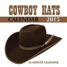 NEW Cowboy Hats Calendar 2015: 16 Month Calendar by James Bates
