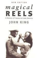 Magical Reels: A History of Cinema in Latin America, New Edition, John King, Acc