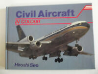 Civil Aircraft in Colour Copertina rigida – 1985 Edizione Inglese -HIROSHI SEO