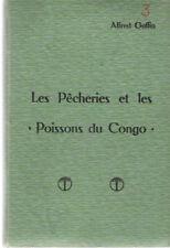 CONGO  LES PECHERIES ET LES POISSONS DU CONGO A.GOFFIN 1909